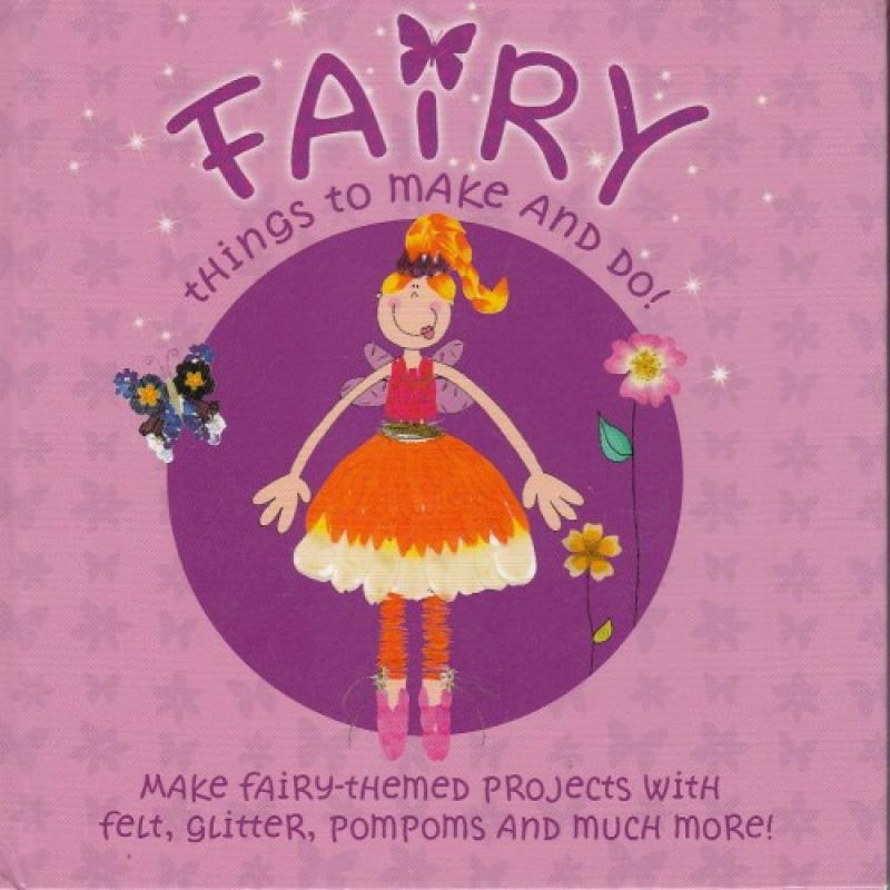 FAIRY THINGS TO MAKE AND DO!